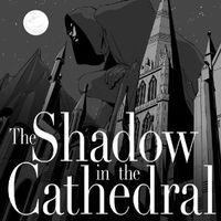 Shadow cathedral